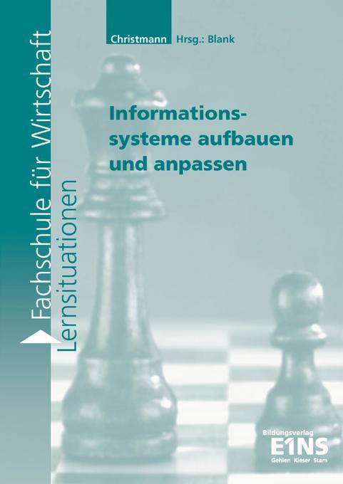 Informationssysteme aufbauen und anpassen. Arbeitsheft als Buch