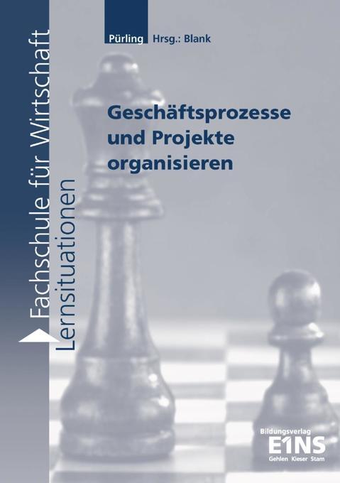 Geschäftsprozesse und Projekte organisieren. Arbeitsheft als Buch
