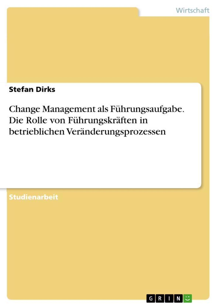 Change Management als Führungsaufgabe. Die Roll...