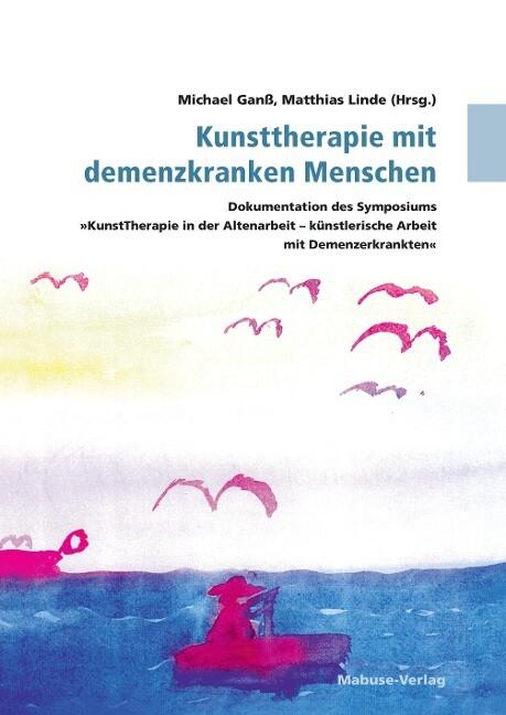 Kunsttherapie mit demenzkranken Menschen als Buch
