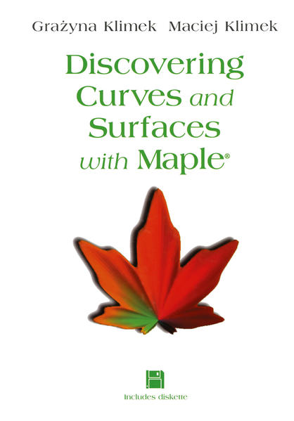 Discovering Curves and Surfaces with Maple® als Buch