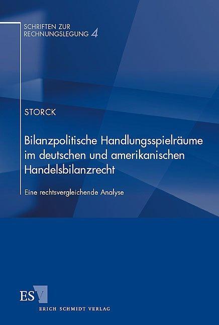Bilanzpolitische Handlungsspielräume im deutschen und amerikanischen Handelsbilanzrecht als Buch