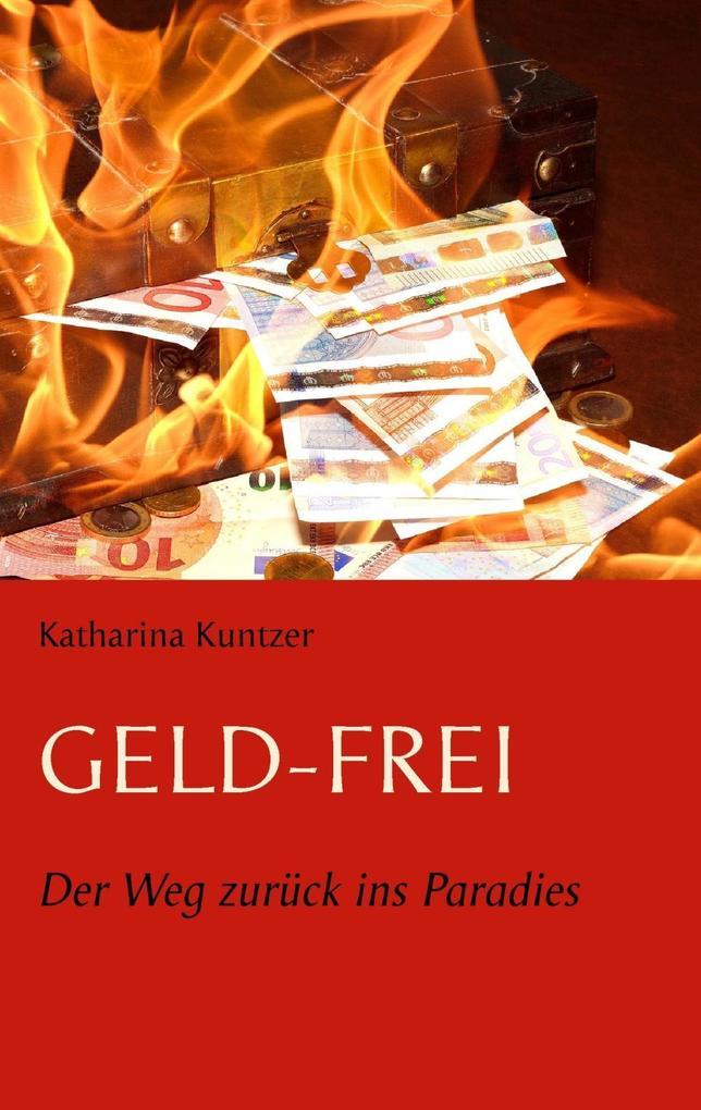 Geld - Frei als eBook Download von Katharina Ku...