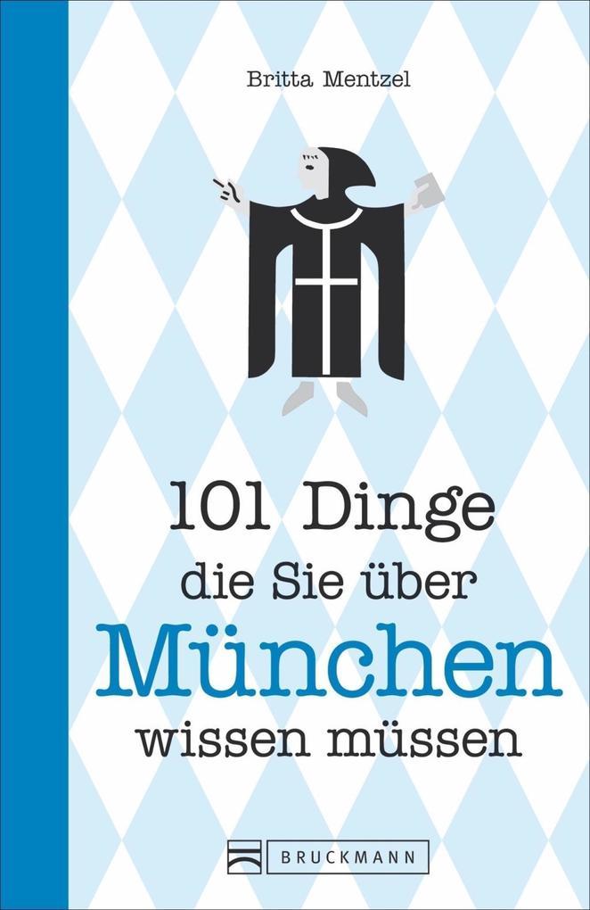 101 Dinge, die Sie über München wissen müssen a...