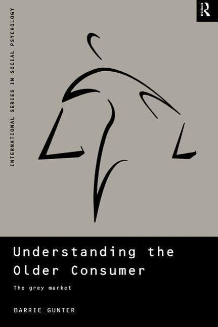 Understanding the Older Consumer: The Grey Market als Buch
