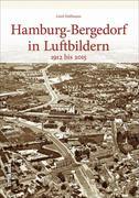 Hamburg-Bergedorf in Luftbildern 1912 bis 2015