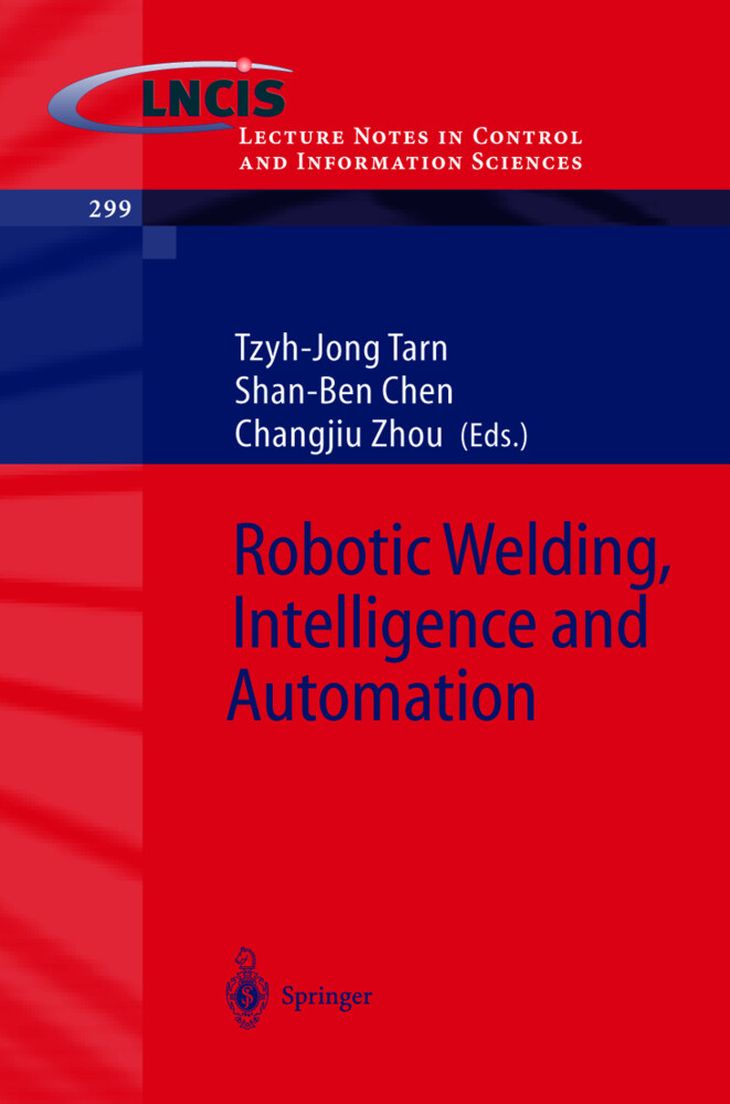 Robotic Welding, Intelligence and Automation als Buch