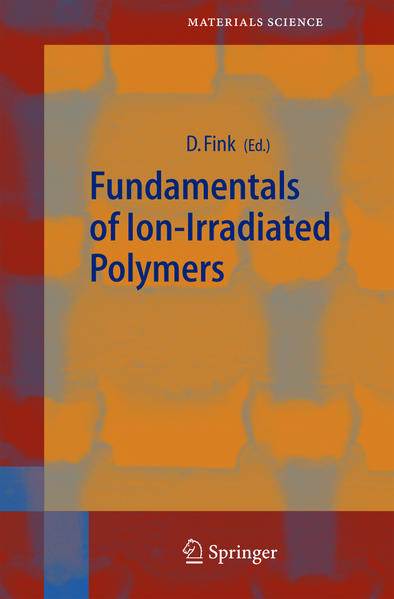 Fundamentals of Ion-Irradiated Polymers als Buch