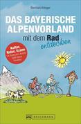 Das Bayerische Alpenvorland mit dem Rad entdecken