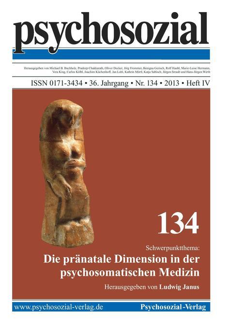 psychosozial 134: Die pränatale Dimension in de...