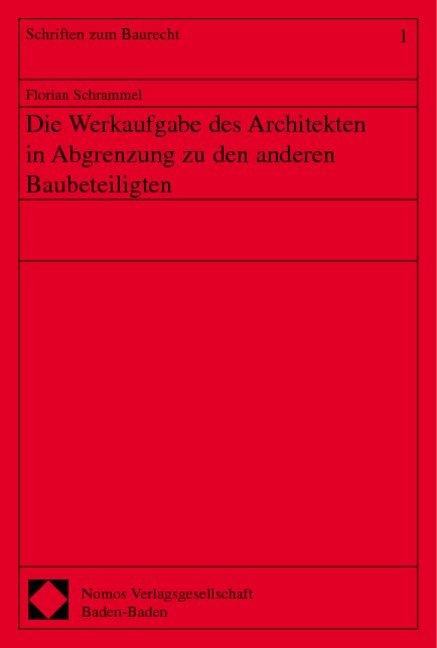 Die Werkaufgabe des Architekten in Abgrenzung zu den anderen Baubeteiligten als Buch