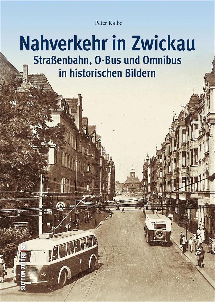 Nahverkehr in Zwickau als Buch von Peter Kalbe