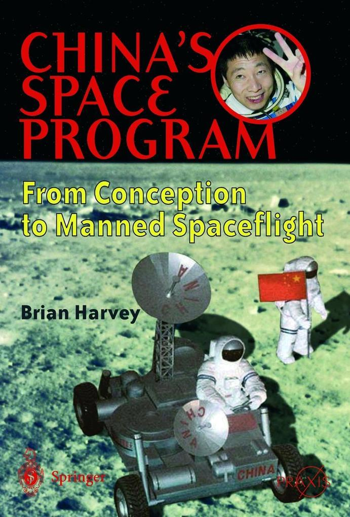 China's Space Program - From Conception to Manned Spaceflight als Buch