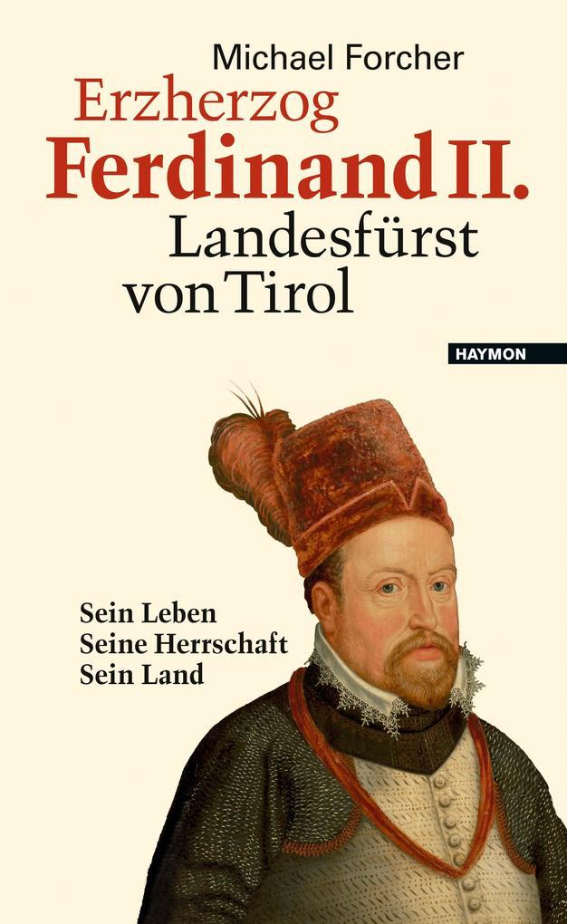 Erzherzog Ferdinand II. Landesfürst von Tirol als Buch