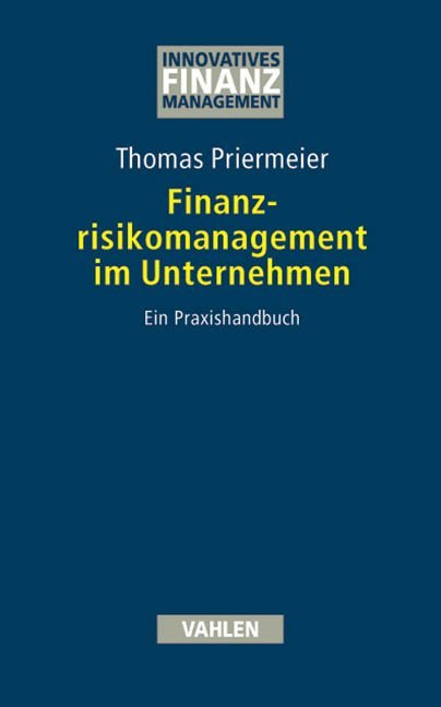 Finanzrisikomanagement im Unternehmen als Buch