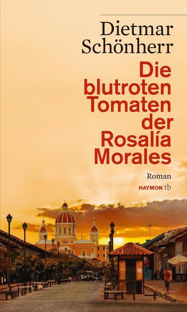 Die blutroten Tomaten der Rosalía Morales als Taschenbuch