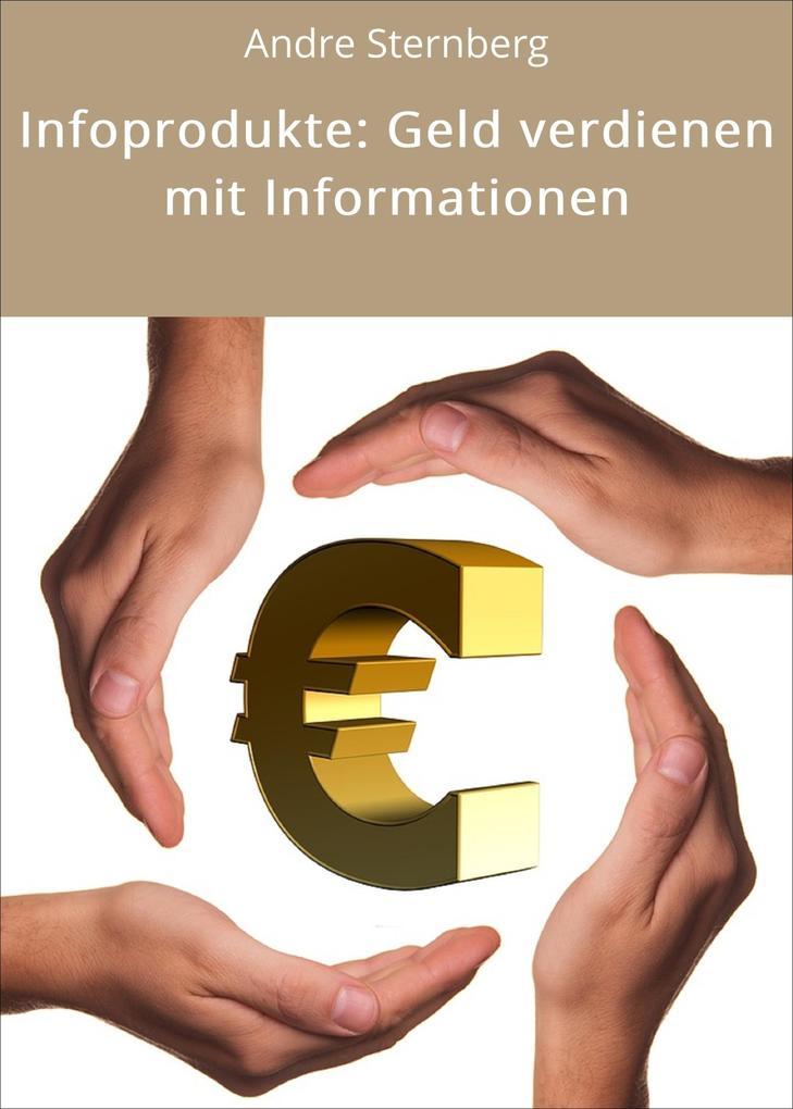 Infoprodukte: Geld verdienen mit Informationen ...
