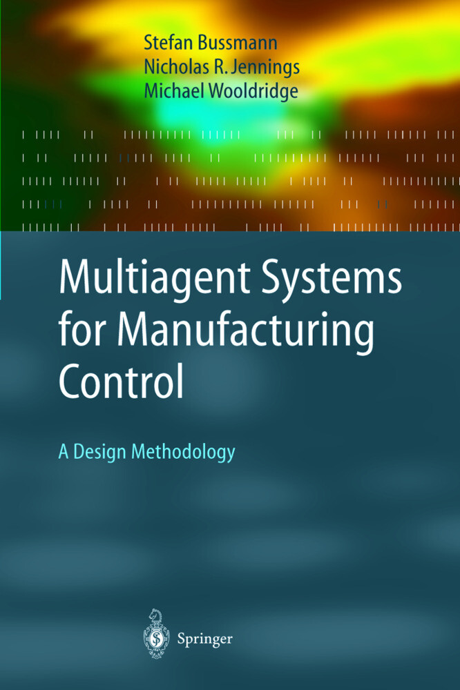Multiagent Systems for Manufacturing Control als Buch