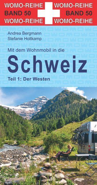 Mit dem Wohnmobil in die Schweiz. Teil 1: Der W...