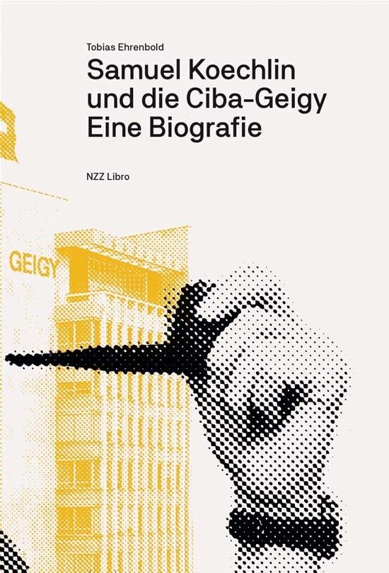 Samuel Koechlin und die Ciba-Geigy als Buch von...