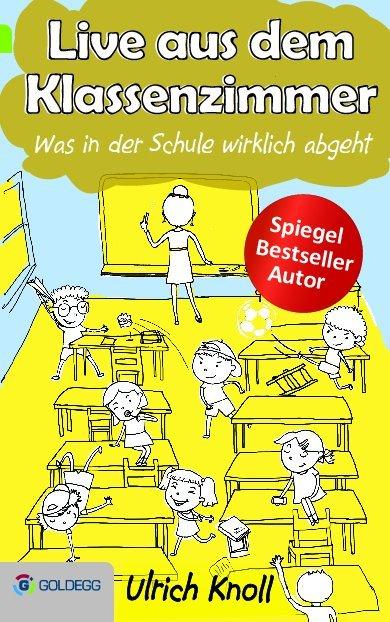 Live aus dem Klassenzimmer als Buch von Ulrich ...