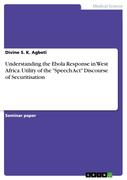 "Understanding the Ebola Response in West Africa. Utility of the ""Speech Act"" Discourse of Securitisation"