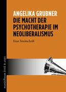 Die Macht der Psychotherapie im Neoliberalismus