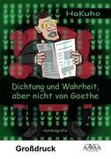 Dichtung und Wahrheit, aber nicht von Goethe - Großdruck Band 1