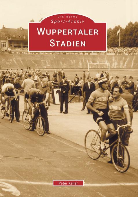 Wuppertaler Stadien als Buch von Peter Keller