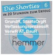 Die Shorties 6. Öffentliches Recht. VerwR, GrundR, BauR, StaatsOrgR, VerfProzR. Minikarteikarten