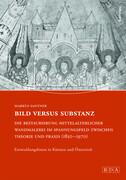 Bild versus Substanz: Die Restaurierung mittelalterlicher Wandmalerei im Spannungsfeld zwischen Theorie und Praxis (1850-1970)