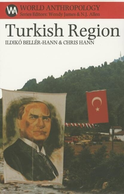Turkish Region: State, Market & Social Identities on the East Black Sea Coast als Taschenbuch