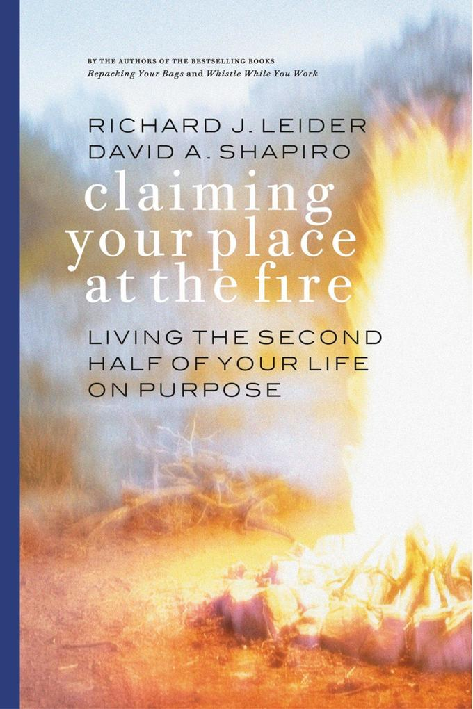 Claiming Your Place at the Fire - Living the Second Half of Your Life on Purpose als Taschenbuch