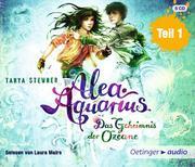 Alea Aquarius 03. Das Geheimnis der Ozeane - Teil 1 (4 CD)
