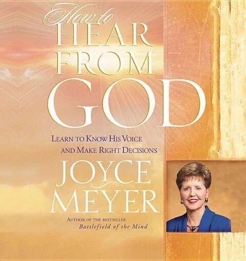 How to Hear from God: Learn to Know His Voice and Make Right Decisions als Hörbuch