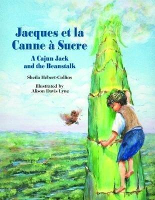 Jacques Et La Canne À Sucre: A Cajun Jack and the Beanstalk als Buch