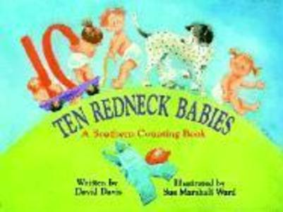 Ten Redneck Babies: A Southern Counting Book als Buch