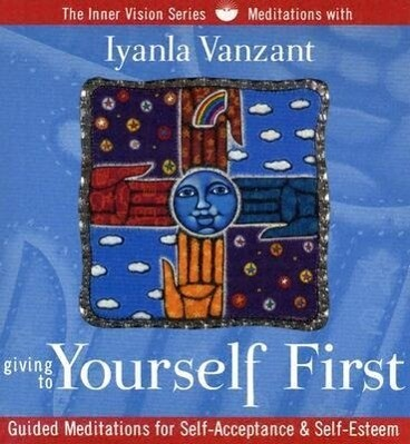 Giving to Yourself First: Guided Meditations for Self-Acceptance & Self-Esteem als Hörbuch