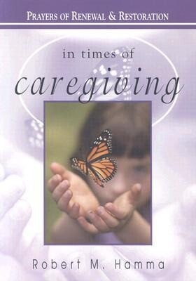 In Times of Caregiving: Prayers of Renewal & Restoration als Taschenbuch