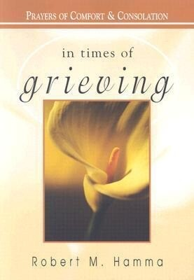 In Times of Grieving: Prayers of Comfort & Consolation als Taschenbuch