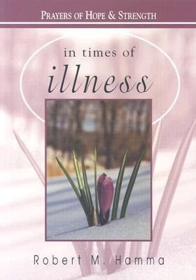 In Times of Illness: Prayers of Hope & Strength als Taschenbuch