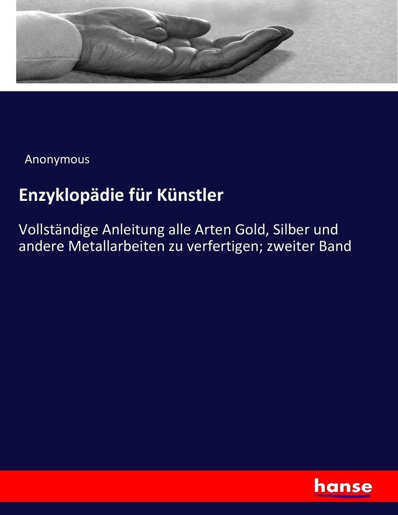Enzyklopädie für Künstler als Buch von Anonymous