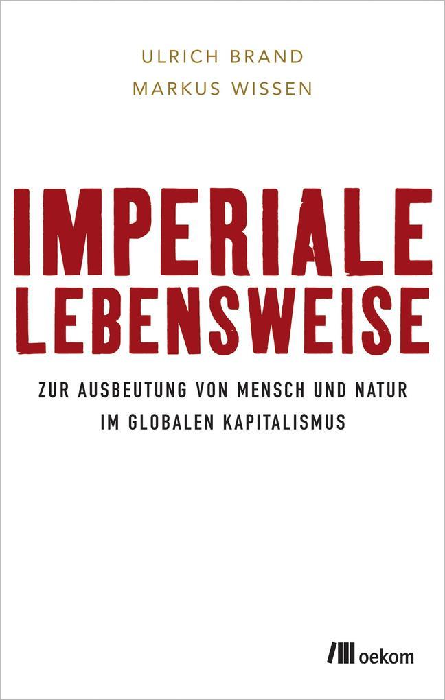 Imperiale Lebensweise als Buch von Ulrich Brand...