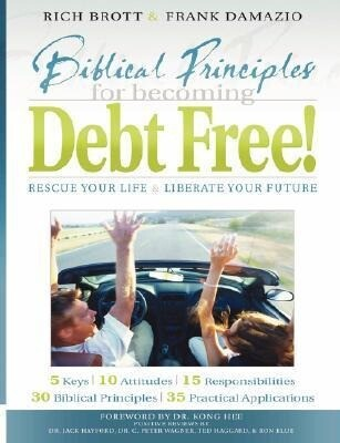 Biblical Principles for Becoming Debt Free!: Rescue Your Life & Liberate Your Future als Taschenbuch