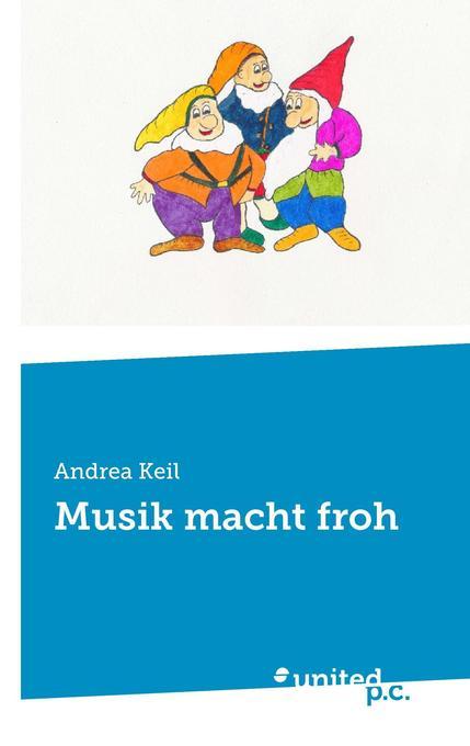 Musik macht froh als Buch von Andrea Keil