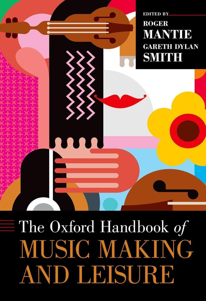 The Oxford Handbook of Music Making and Leisure...