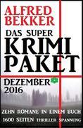 Das Super Krimi Paket Dezember 2016: Zehn Romane in einem Buch