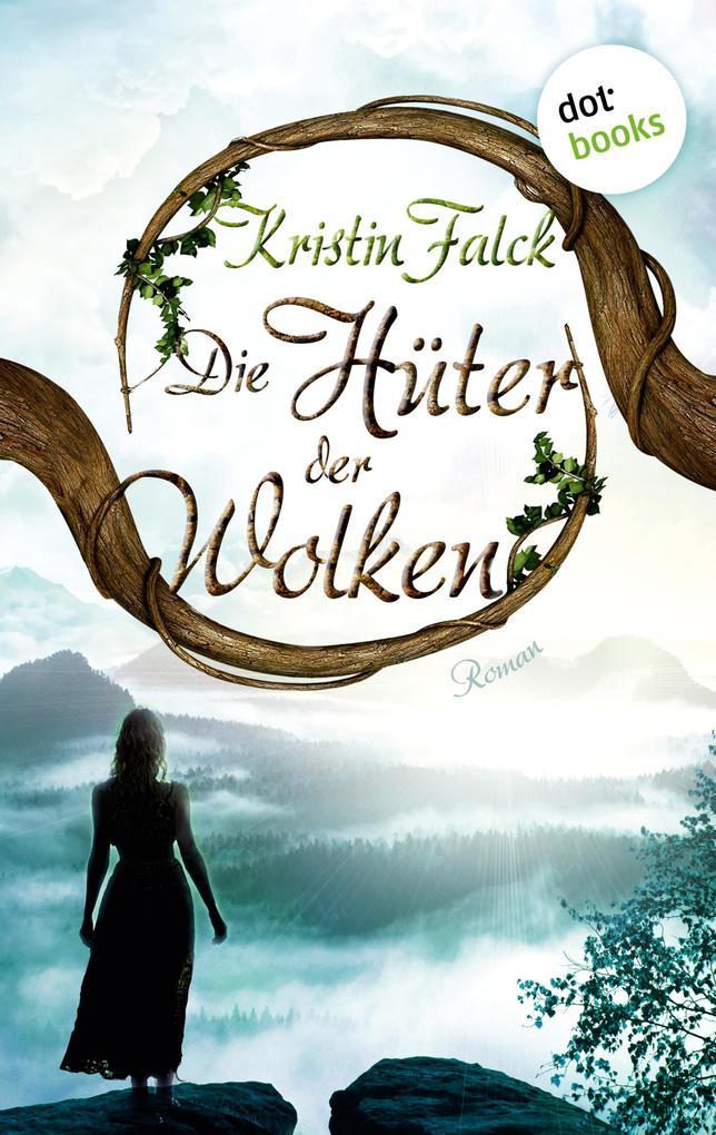 Die Hüter der Wolken - Wolkenhüter-Saga: Band 1 als eBook