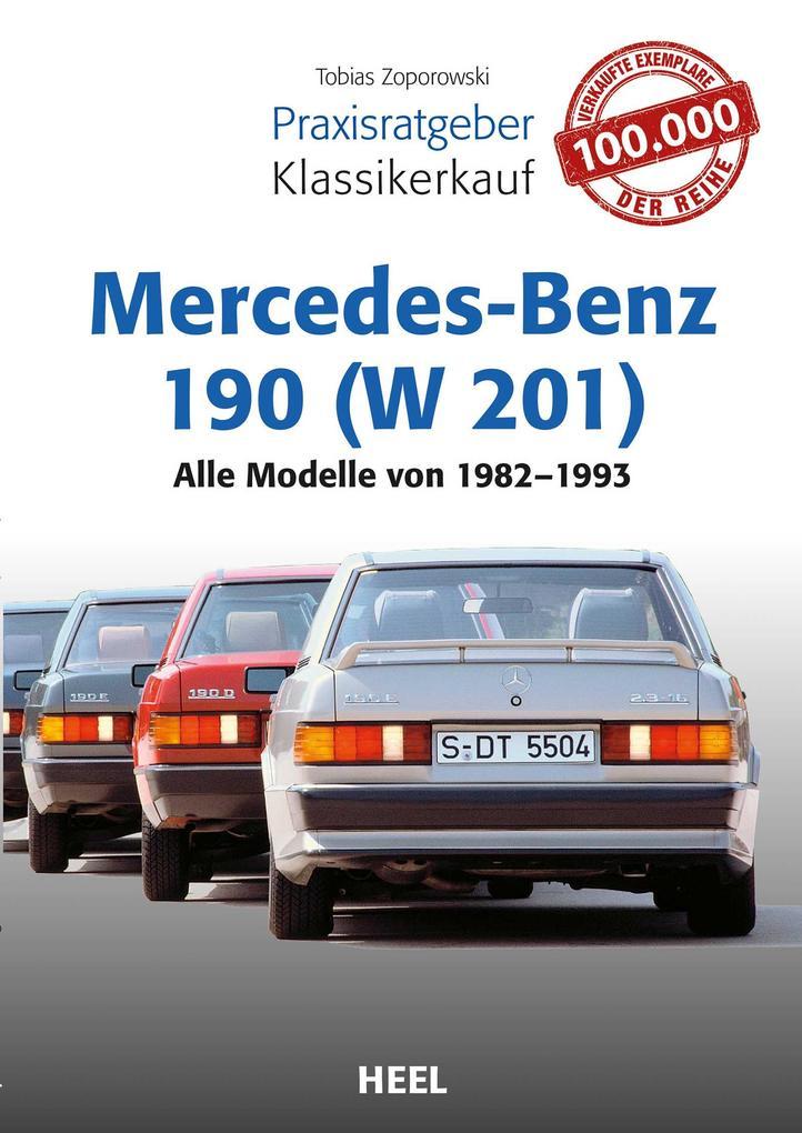 Praxisratgeber Klassikerkauf Mercedes-Benz 190 (W 201) als Buch