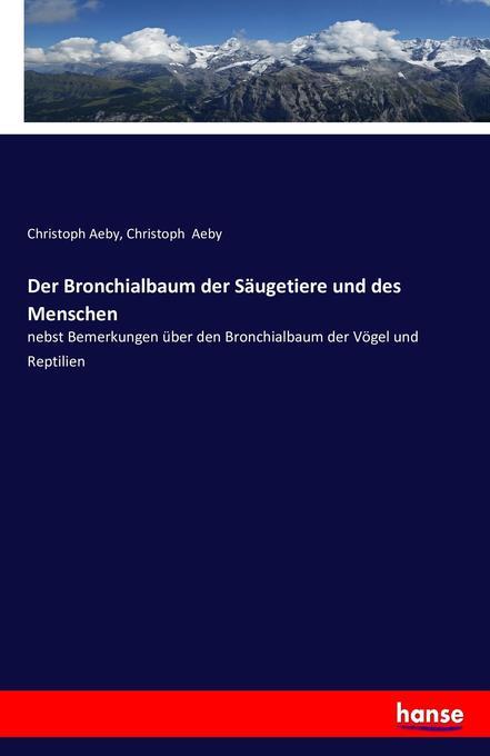 Der Bronchialbaum der Säugetiere und des Mensch...